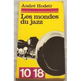 Les mondes du jazz - André Hodeir