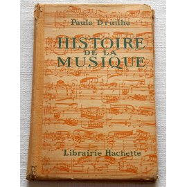 Histoire de la musique - Paul Druilhe - Hachette, 1958
