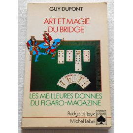 Art et magie du Bridge - Guy Dupont - Éditions du Rocher, 1995