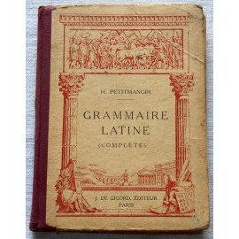 Grammaire latine - H. Petitmangin - J. de Gigord éditeur, 1939