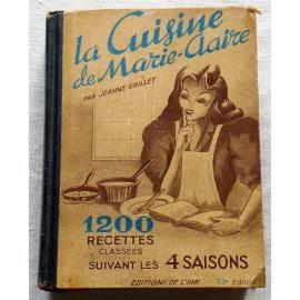 La cuisine de Marie-Claire - J. Grillet - Éditions de l'Ami, 1949