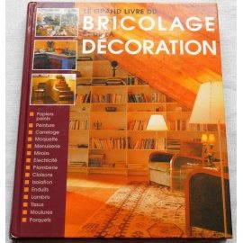Le grand livre du bricolage et de la décoration - France Loisirs, 1997