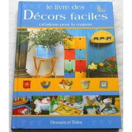 Le livre des décors faciles - Dessain et Tolra, 2000