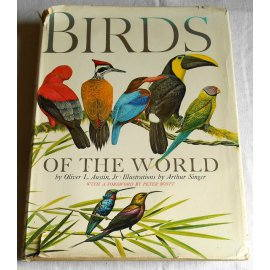 Birds of the world - L. Austin, A. Singer - Paul Hamlyn, 1966