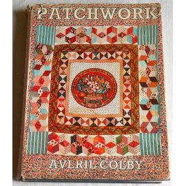 Patchwork - A. Colby - B. T. Batsford Ltd, 1967
