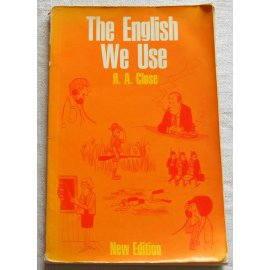 The english we use - R. A. Close - Longman, 1971