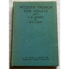 Modern french for adults - Brooks & Cook - Dent &c Sons, 1950