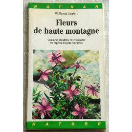 Fleurs de haute montagne - W. Lippert - Nathan, 1992