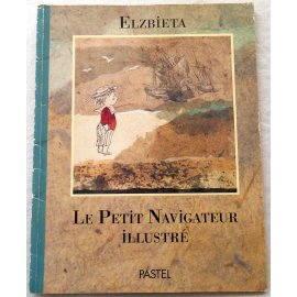 Elzbieta - Le petit navigateur illustré - Pastel, 1991