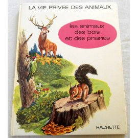 La vie privée des animaux - Les animaux des bois et des prairies