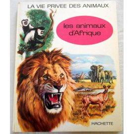 La vie privée des animaux - Les animaux d'Afrique