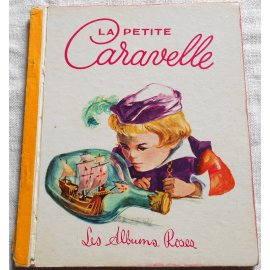 La petite Caravelle - Les Albums Roses, Hachette 1961