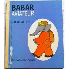 Babar aviateur - Les Albums Roses, Hachette 1971