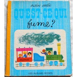 Qu'est-ce qui fume ? Alain Grée - Les Albums Roses, Hachette 1966