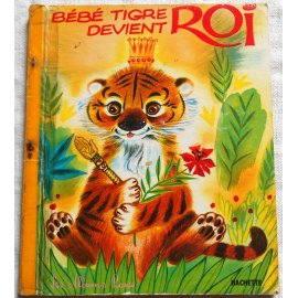 Bébé tigre devient roi - Les Albums Roses, Hachette 1963
