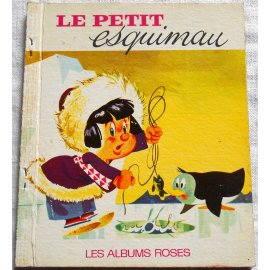 Le petit esquimau - Les Albums Roses, Hachette 1968