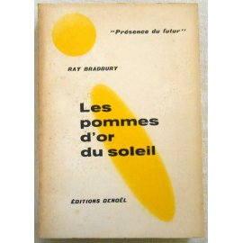 Les pommes d'or du soleil - R. Bradbury - Denoël, 1956