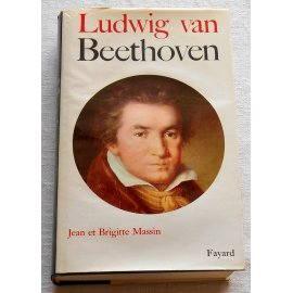 Ludwig van Beethoven - J. & B. Massin - Fayard, 1967