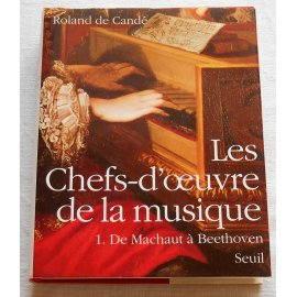 Les Chefs-d'œuvre de la musique - R. de Candé - Seuil, 1990