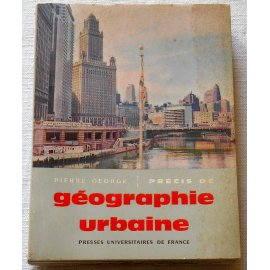 Précis de Géographie urbaine - P. George - P. U. F., 1961
