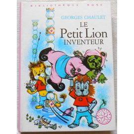 Le petit lion inventeur - G. Chaulet - Bibliothèque rose, Hachette 1974