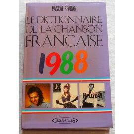 Le dictionnaire de la chanson française 1988 - P. Sevran - Michel Lafon, 1988
