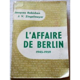 L'affaire de Berlin 1945-1959 - Gallimard, 1959