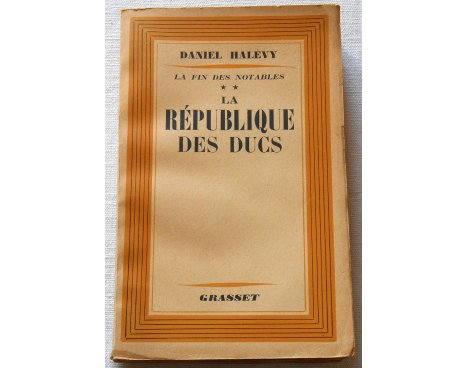 La République des Ducs - D. Halévy - Grasset, 1937