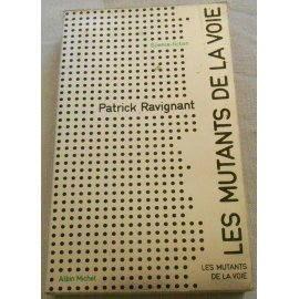 Les mutants de la voie - P. Ravignant - Albin Michel, 1973