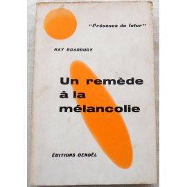 Un remède à la mélancolie - R. Bradbury - Denoël, 1961