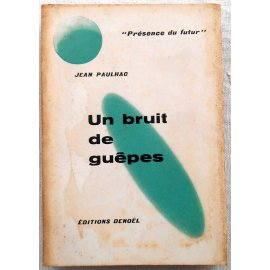 Un bruit de guêpes - J. Paulhac - Denoël, 1957