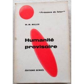 Humanité provisoire - W. M. Miller - Denoël, 1964