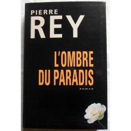 L'ombre du Paradis - P. Rey - Le Grand Livre du Mois, 2001