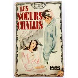 Les sœurs Challis - P. Robins - Collection Intimité, 1950