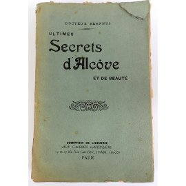 Ultimes Secrets d'Alcôve - Dr Brennus - Comptoir de Librairie, 1912