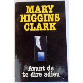 Avant de te dire adieu - Marie Higgings Clark - Le Grand Livre du Mois, 2000