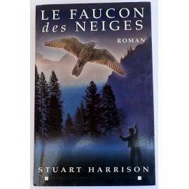 Le Faucon des Neiges - S. Harrison - Le Grand Livre du Mois, 1999
