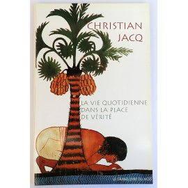 La vie quotidienne dans la Place de Vérité - Ch. Jacq - Le Grand Livre du Mois, 2000