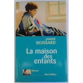 La Maison des Enfants - J. Boissard - Robert Laffont, 2000