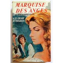 Marquise des Anges - Le chemin de Versailles - A. & S. Golon