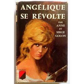 Angélique se révolte - A. & S. Golon - Éditions de Trévise, 1960