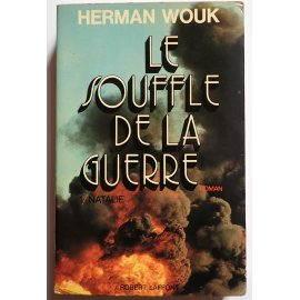 Le souffle de la guerre 1. Natalie - H. Wouk - Robert Laffont, 1972