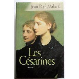 Les Césarines - J.-P. Malaval - France Loisirs, 2005