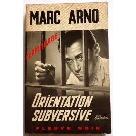 Orientation subversive - M. Arno - Espionnage, Fleuve Noir, 1971