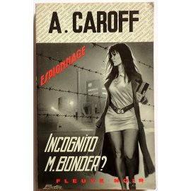 Incognito M. Bonder ? - A. Caroff - Espionnage, Fleuve Noir, 1971