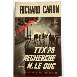 TTX 75 recherche M. Le Duc - R. Caron - Espionnage, Fleuve Noir, 1969