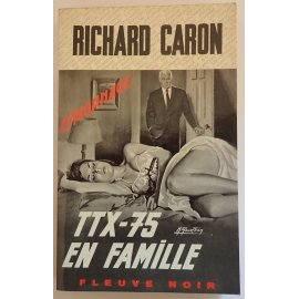 TTX 75 en famille - R. Caron - Espionnage, Fleuve Noir, 1968