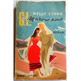 G.I., marions-nous - N. Stone - Robert Laffont, 1955