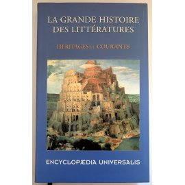 La grande histoire des littératures - Héritages et courants - Encyclopædia Universalis, 2001