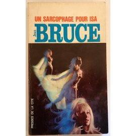 Un Sarcophage pour Isa - J. Bruce - Presses de la Cité, 1953